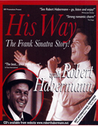 "New York awardwinning singer Robert Habermann sings the unforgettable songs and tells the  remarkable story of the oneof the most popular singers of the 20th Century -  his 'rise and fall and rise'  -From big band singer , 1940's  'pop idol crooner,  - his sudden fallfrom popularity in the late forties , and his hugely successful return,swinging his way through the 1950's, - recording some of the greatest popularsongs and albums of the 20th Century,  - then creating  his own record label""Reprise"" – establishing himself as a world icon, whilst leading ahugely colourful and publicised life.Awardwinning singer Robert Habermann  tells the 'whole'unexpurgated story,  singing many of  Sinatra's  wonderful songs including : Come Fly With Me,  Fly Me To The Moon, Witchcraft, YouMake Me Feel So Young, Strangers In The Night , My Way, New York New Yorkand many more.Tickets £12.50 Matinee Performance Doors 2.30pm / Starts 3pm"